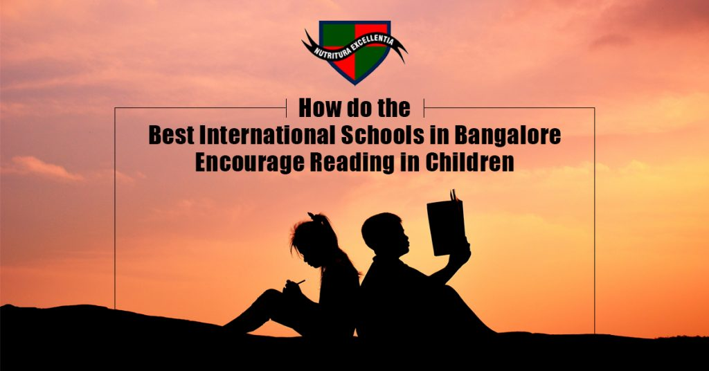 How do the Best International Schools in Bangalore Encourage Reading in Children