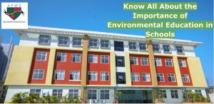 Know All About the Importance of Environmental Education in Schools
