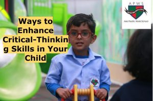 Ways to Enhance Critical-Thinking Skills in Your Child